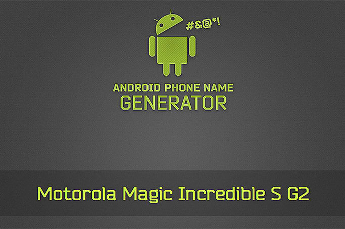 Android Phone Name Generator launches HTC Bionic Plus 3D E, Motorola Vigor Optimus Prime+