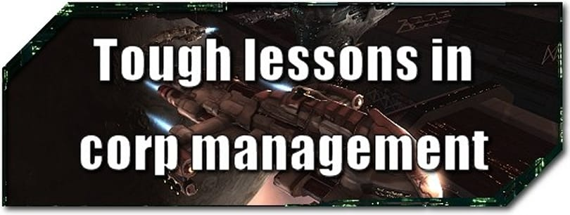 EVE Evolved: Tough lessons in corp management