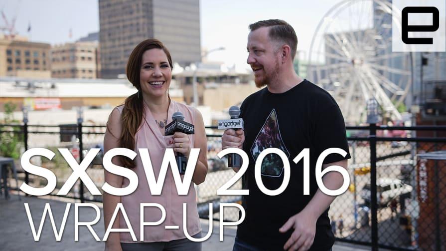 SXSW 2016 Wrap-Up