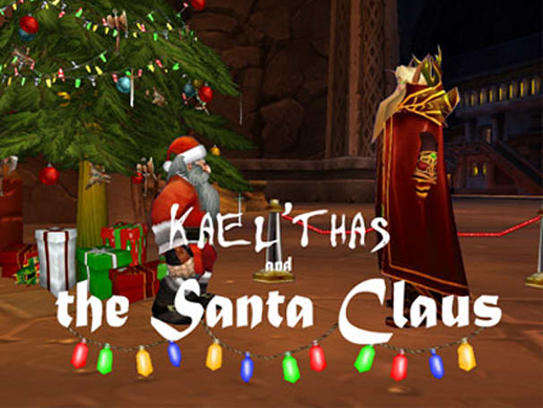 WoW Moviewatch: Kael'Thas and the Santa Claus