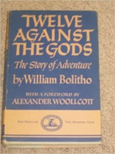 Twelve against the gods: The story of adventure