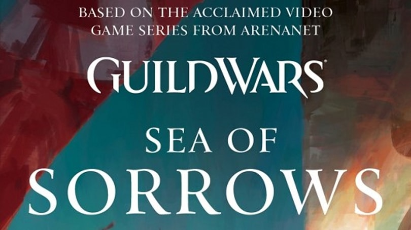 Guild Wars 2 novel Sea of Sorrows releases on June 25