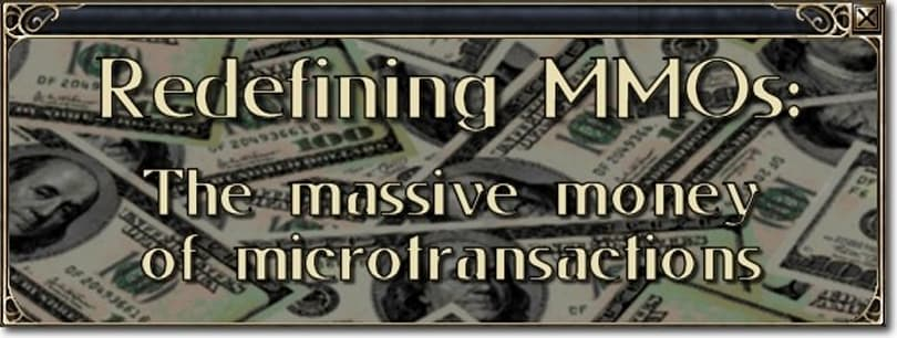 Redefining MMOs: The massive money of microtransactions