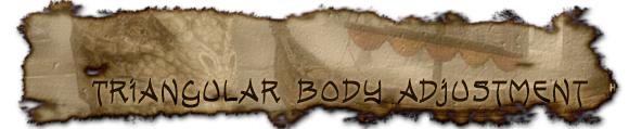 Triangular body adjustment