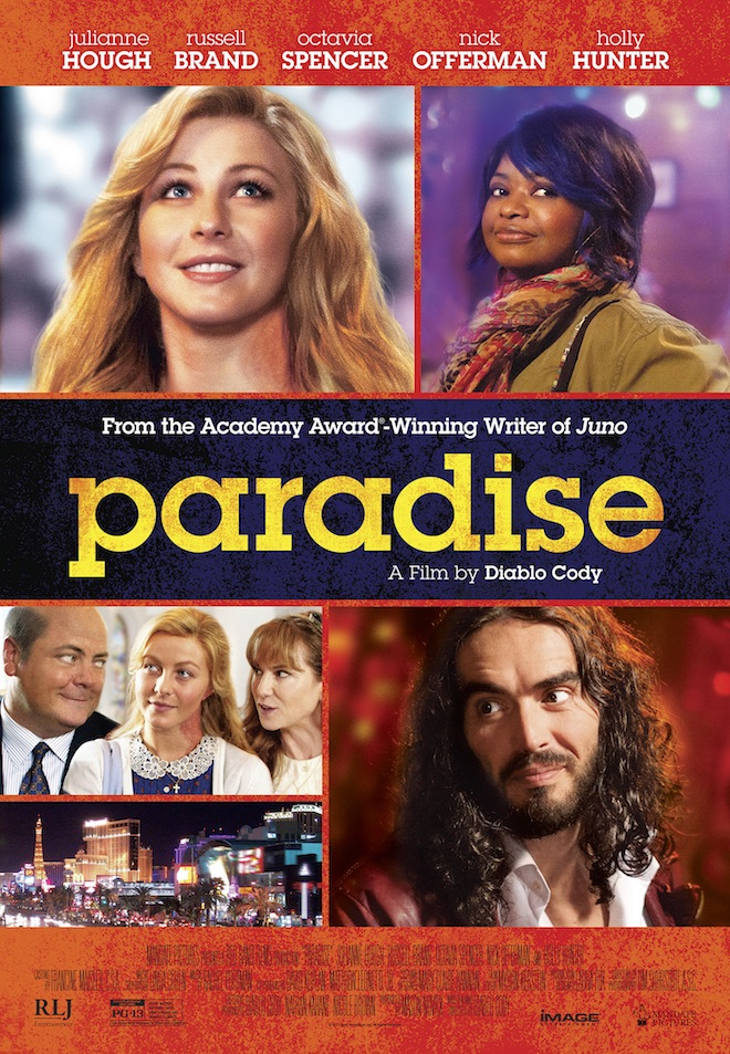 Julianne Hough, Octavia Spencer, Russell Brand, Nick Offerman, Holly Hunter, Paradise poster, Diablo Cody,