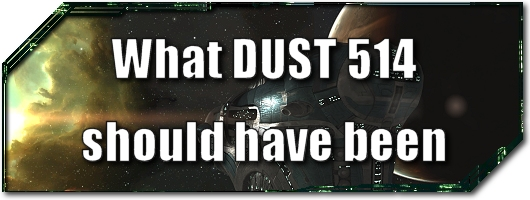 EVE Evolved: What DUST 514 should have been