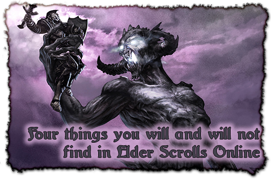 Four things you won't find and four things you will find in Elder Scrolls Online