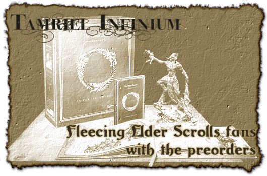 Tamriel Infinium: Fleecing Elder Scrolls Online fans with the preorders