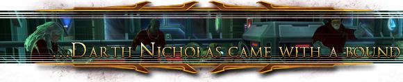 ... Darth Nicholas came with a bound