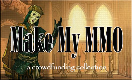 Make My MMO:  Crowdfunding December 29, 2013 - January 11, 2014