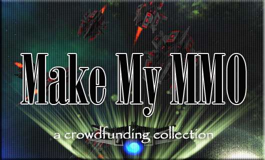 Make My MMO: Crowdfunding January 12 - 25, 2014