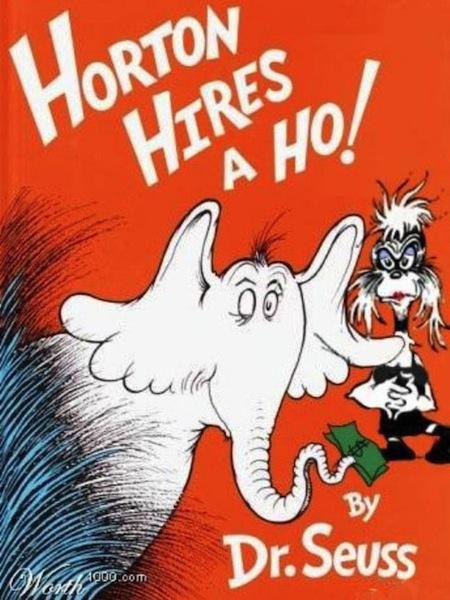 dr seuss parody book covers, horton hears a who, horton hires a ho