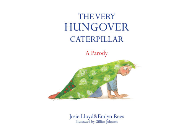 The Very Hungover Caterpillar: A parody for parents