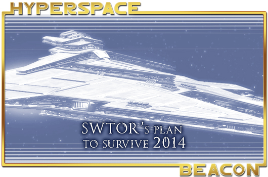 Hyperspace Beacon: SWTOR's plan to survive 2014