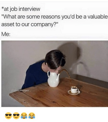 make you an asset to this company meme, asset to this company meme tea kettle nose