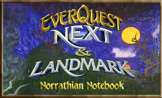 Norrathian Notebook: Six things I really want to see in EverQuest Next and Landmark