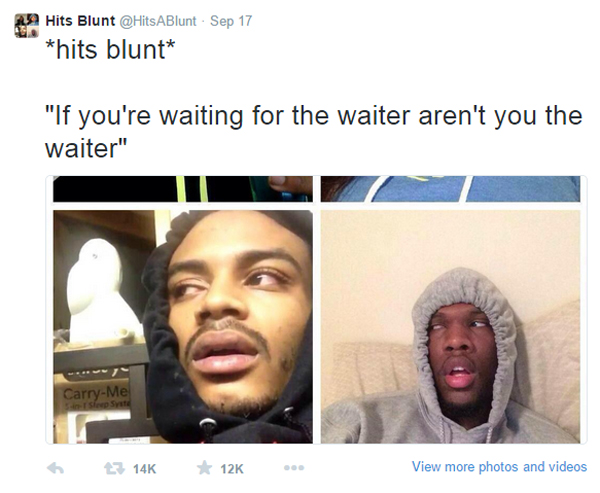 The Hits Blunt Meme: The Deepest Thoughts You Will Read Today