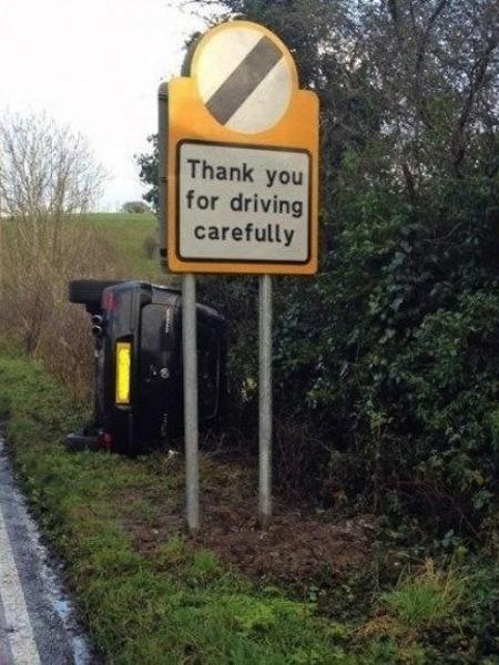 funny ironic photos, irony photos, ironic driving carefully sign