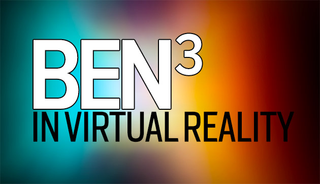 Announcing the pilot run of 'Three Bens in VR', a podcast about virtual reality