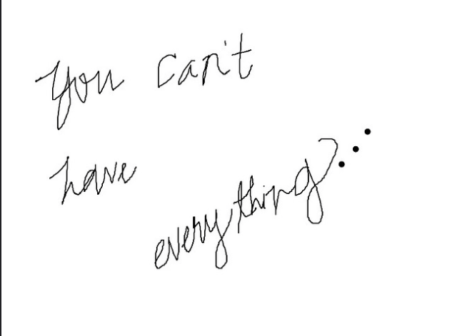 You can't have everything...