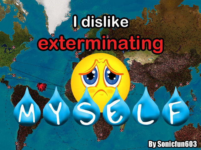 I dislike exterminating myself