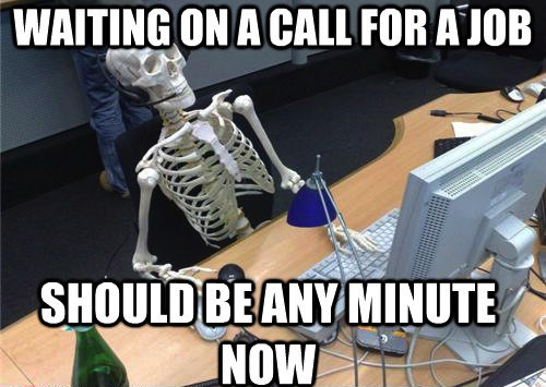 job interview meme, waiting to hear back about job, job interviewer lie
