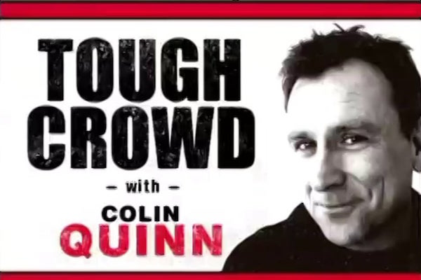shows that never should have left comedy central, tough crowd with colin quinn