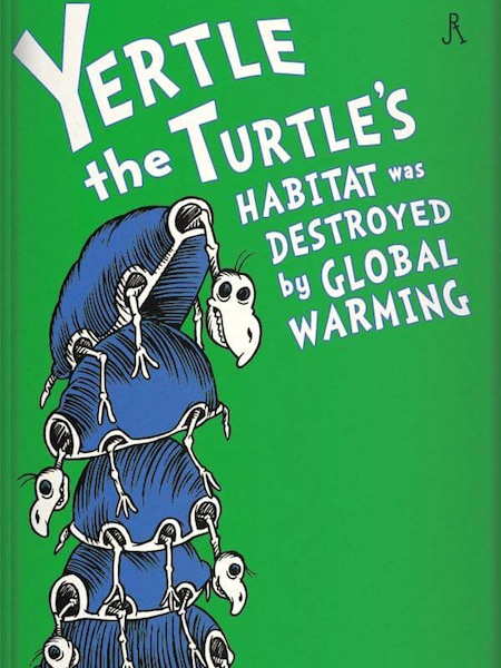 dr seuss parody book covers, yertle the turtle, yertle the turtle's habitat was destroyed by global warming