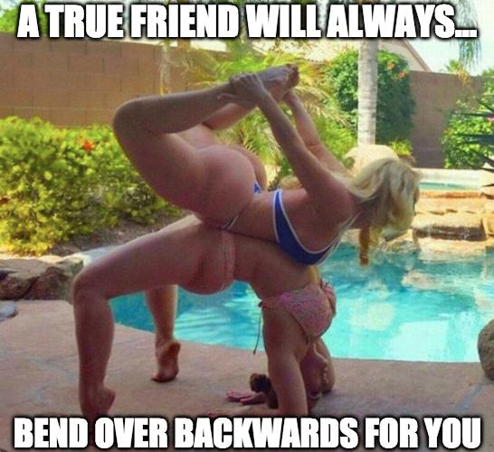 true friend bend over backwards, two bendy girls, bendy girls butts