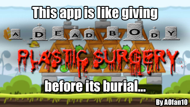 this game is like giving a dead body plastic surgery before its burial