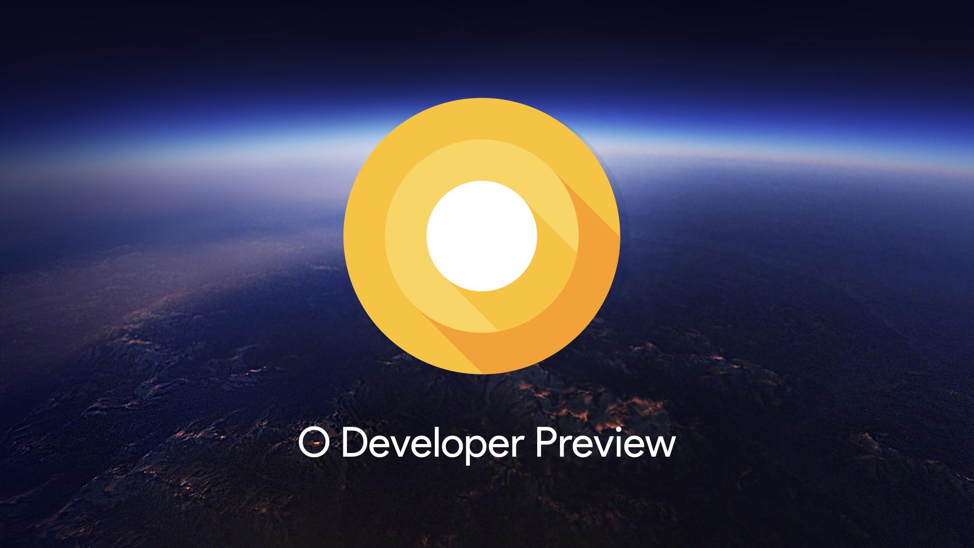 Android O Beta ya se puede descargar y viene con estas novedades