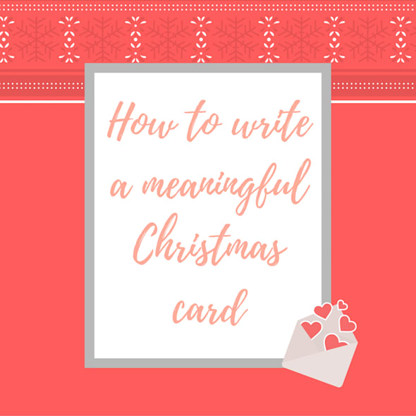 How To Write A Meaningful Christmas Card (Because You Care