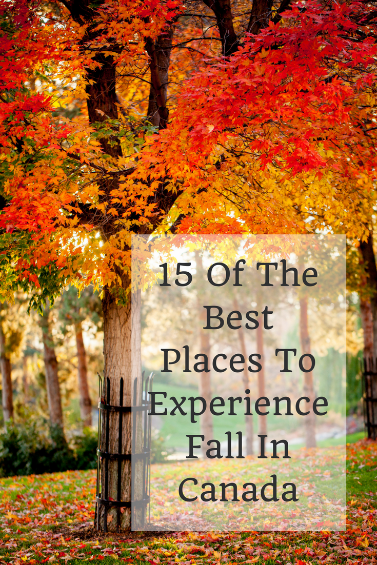 Fall In Canada 15 Of The Best Places To Experience Autumn