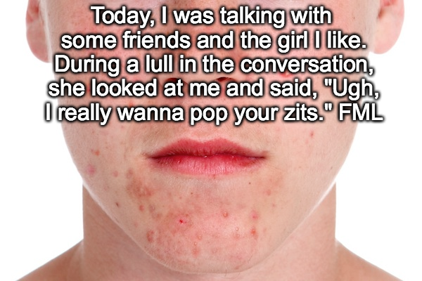 worst cases of fml in history, worst fml stories, zits fml