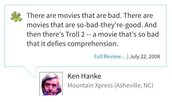 worst rotten tomatoes reviews, most rotten reviews from rotten tomatoes, troll 2
