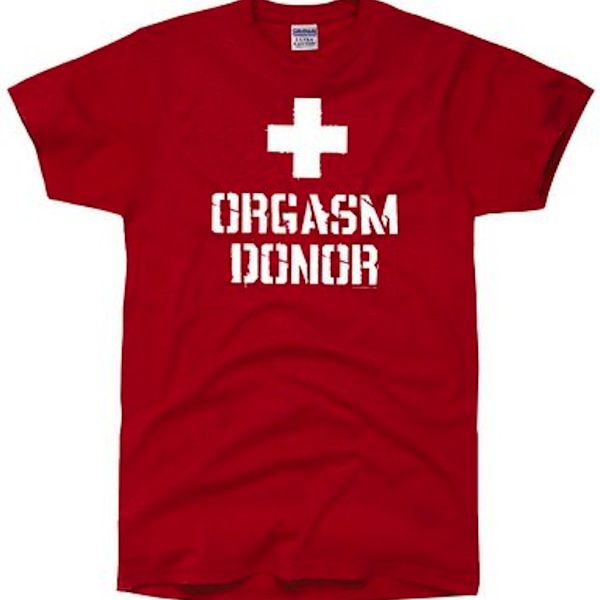 douchiest shirts ever created, douchey shirts, orgasm donor