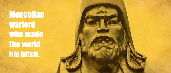 one-line summaries famous historical figures, genghis khan
