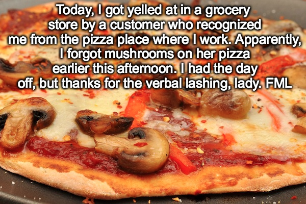 worst cases of fml in history, worst fml stories, pizza fml