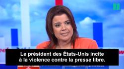 «Le président des États-Unis incite à la violence contre la presse. L'Amérique ne peut le laisser faire.» - Ana