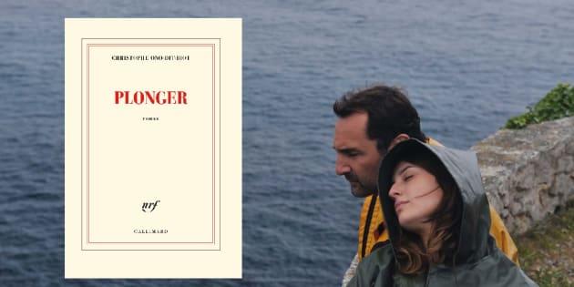 """La couverture du livre """"Plonger"""" de Christophe Ono-Dit-Biot  adapté sur grand écran par Mélanie Laurent avec Gilles Lellouche et María Valverde."""