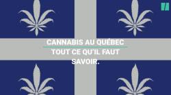 Légalisation du cannabis au Québec: tout ce qu'il faut