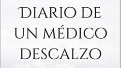 'Diario de un médico descalzo': la salud y la enfermedad desde otra