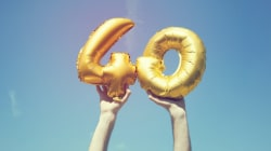 Are You Phobic About Turning 40? Here's Some