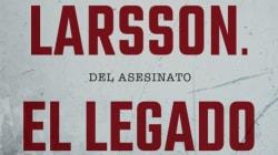 Stieg Larsson desvela al fin qué pasó con el asesinato del primer ministro