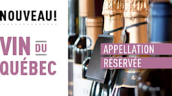 BLOGUE Voici pourquoi la nouvelle appellation Vin du Québec est