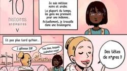 Cette dessinatrice raconte le racisme ordinaire en dix