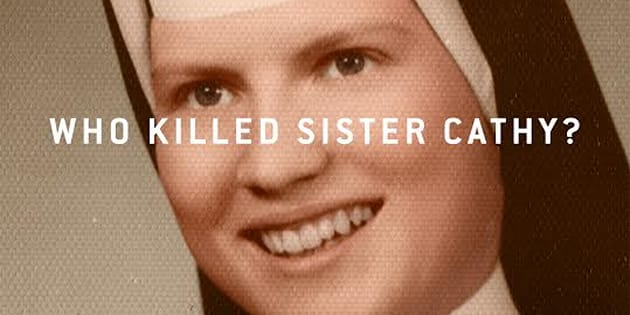 Netflix's Next True Crime Series Is A Cold Case Of A Murdered Nun