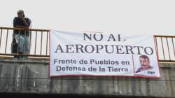 Asesinato de activista fue consecuencia de la construcción del nuevo aeropuerto: