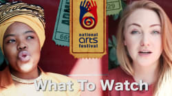 Don't Know What To Watch At The Grahamstown National Arts Festival? We Can Help