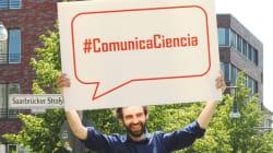 Tú también tienes derecho a la ciencia, pon #ComunicaCiencia en tu